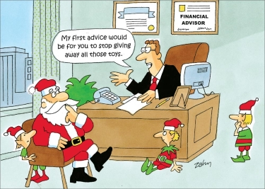 "A cartoon where Santa is visiting with his financial adviser with some of his elves. The financial adviser makes a good recommendation, ""stop giving away all those toys."""